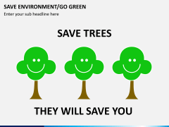 Save environment/go green PPT slide 10