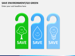 Save environment/go green PPT slide 5