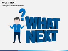 What's Next PPT Slide 7
