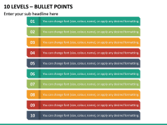 10 Levels - Bullet Points PPT Slide 2