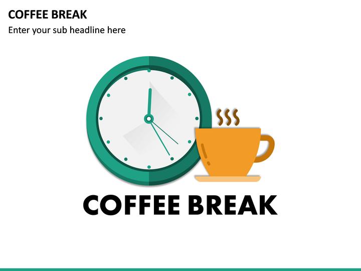 Coffee Break Powerpoint Template Ppt Slides Sketchbubble
